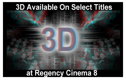 3D Movies now at Regency Cinema 8 of London, KY